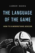 Language of the Game How to Understand Soccer