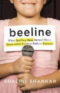 Beeline What Spelling Bees Reveal About Generation Zs New Path to Success