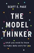 Model Thinker What You Need to Know to Make Data Work for You