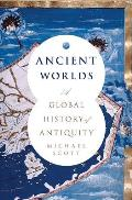 Ancient Worlds A Global History of Antiquity