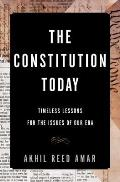 Constitution Today Timeless Lessons for the Issues of Our Era