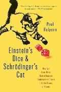 Einsteins Dice & Schrodingers Cat How Two Great Minds Battled Quantum Randomness to Create a Unified Theory of Physics