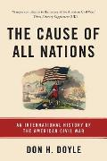 Cause of All Nations An International History of the American Civil War