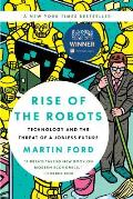 Rise of the Robots Technology & the Threat of a Jobless Future