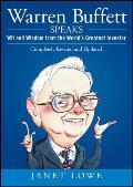 Warren Buffett Speaks Wit & Wisdom from the Worlds Greatest Investor