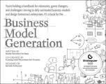 Business Model Generation A Handbook for Visionaries Game Changers & Challengers