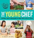 The Young Chef: Recipes and Techniques for Kids Who Love to Cook