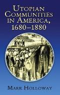 Heavens on Earth Utopian Communities In America 1680 1880
