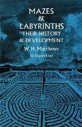 Mazes & Labyrinths Their History & Development