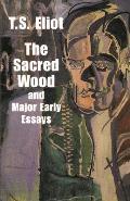 Sacred Wood & Major Early Essays