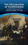 Declaration of Independence & Other Great Documents of American History 1775 1865