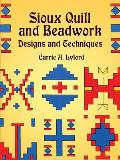 Sioux Quill & Beadwork Designs & Techniques