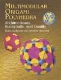 Multimodular Origami Polyhedra Archimedeans Buckyballs & Duality