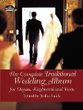 The Complete Traditional Wedding Album: For Organ, Keyboard and Voice