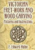Victorian Fret Work & Wood Carving Patterns & Instructions