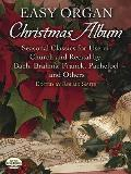 Easy Organ Christmas Album Seasonal Classics for Use in Church & Recital by Bach Brahms Franck Pachelbel & Others
