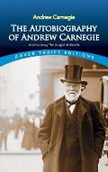 Autobiography of Andrew Carnegie & His Essay The Gospel of Wealth
