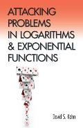 Attacking Problems in Logarithms & Exponential Functions