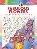 Creative Haven Fabulous Flowers Designs with a Splash of Color