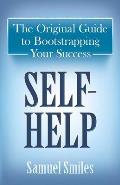 Self Help The Original Guide to Bootstrapping Your Success