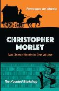 Christopher Morley Two Classic Novels in One Volume Parnassus on Wheels & The Haunted Bookshop