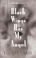 Black Wings Has My Angel