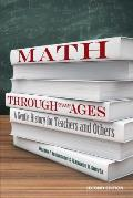 Math Through the Ages A Gentle History for Teachers & Others