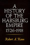 History of the Habsburg Empire 1526 1918