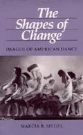 The Shapes of Change: Images of American Dance