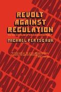 Revolt Against Regulation The Rise & Pause of the Consumer Movement