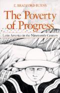 Poverty of Progress Latin America in the Nineteenth Century