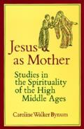 Jesus as Mother Studies in the Spirituality High Middle Age