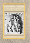 Guardians of Language, Volume 11: The Grammarian and Society in Late Antiquity