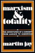 Marxism & Totality Adventures of Concept from Lukacs