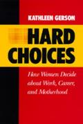 Hard Choices, Volume 4: How Women Decide about Work, Career and Motherhood