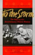 To the Storm The Odyssey of a Revolutionary Chinese Woman