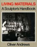 Living Materials A Sculptors Handbook