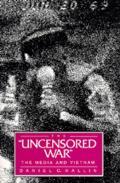 Uncensored War The Media & Vietnam