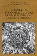 Change in Byzantine Culture in the Eleventh and Twelfth Centuries