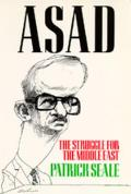 Asad Of Syria The Struggle For The Middl