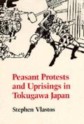 Peasant Protests & Uprisings in Tokugawa Japan