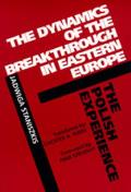 The Dynamics of the Breakthrough in Eastern Europe: The Polish Experience, Translated from the Polish
