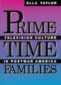 Prime-Time Families: Television Culture in Post-War America