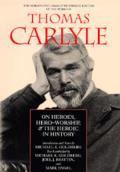 On Heroes, Hero-Worship, and the Heroic in History, Volume 1