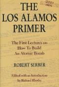Los Alamos Primer First Lectures How to Build Atomic Bomb