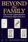 Beyond the Family: The Social Organization of Human Reproduction