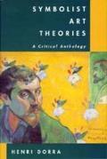 Symbolist Art Theories A Critical Anthol