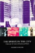 Sphinx in the City Urban Life the Control of Disorder & Women