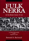 Fulk Nerra, the Neo-Roman Consul 987-1040: A Political Biography of the Angevin Count