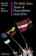 The Baltic States: Years of Dependence, 1940-1990